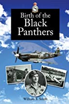Birth of the Black Panthers by William Smith