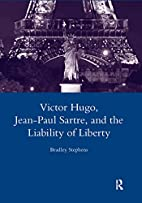 Victor Hugo, Jean-Paul Sartre, and the…