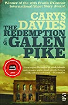 The redemption of Galen Pike by Carys Davies
