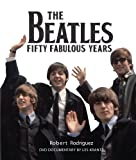 Rodriguez, Robert: The Beatles: Fifty Fabulous Years