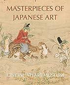 Masterpieces of Japanese Art: Cincinnati Art…