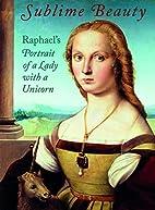 Sublime Beauty: Raphael's Portrait of a…