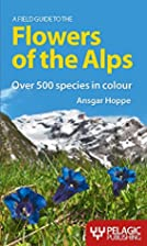 A Field Guide to the Flowers of the Alps…