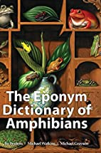The Eponym Dictionary of Amphibians by Bo…