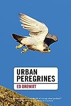 Urban Peregrines (Pelagic Monographs) by Ed…