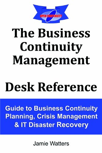 the-business-continuity-management-desk-reference-guide-to-business-continuity-planning-crisis-management-and-it-disaster-recovery