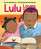 Lulu Loves Stories by Anna Mcquinn
