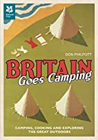 Britian Goes Camping by Don Philpott