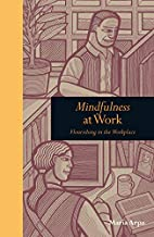 Mindfulness at Work: Flourishing in The…