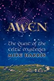 Harris, Mike: Awen: The Quest of the Celtic Mysteries