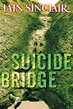 Suicide Bridge by Iain Sinclair