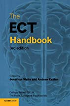 The ECT Handbook, 3rd Edition (College…