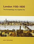 London, 1100-1600: The Archaeology of the…