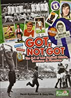 Got, Not Got: The A-Z of Lost Football-…