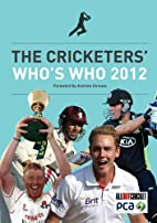 The Cricketers' Who's Who 2012 by Matthew…