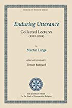 Enduring Utterance: Collected Lectures…