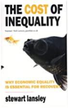 Cost of Inequality by Stewart Lansley