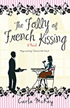 The Folly of French Kissing by Carla McKay