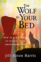The Wolf in Your Bed: How to use writing to…