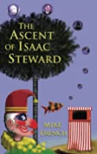 The Ascent of Isaac Steward by Mike French