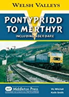 Pontypridd to Merthyr (Welsh Valleys) by Vic…
