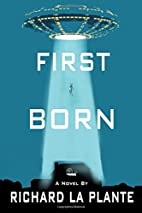 First Born by Richard La Plante