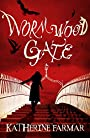 Wormwood Gate - Katherine Farmar