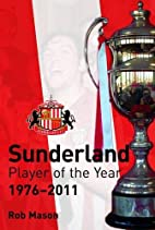 Sunderland Player of the Year 1976-2011 by…