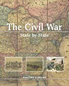 The Civil War, State by State by Chester G.…