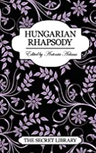 The Secret Library: Hungarian Rhapsody by…