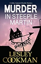 Murder in Steeple Martin (Libby Sarjeant…