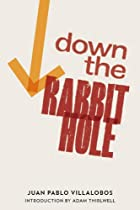 Down the Rabbit Hole by Juan Pablo…
