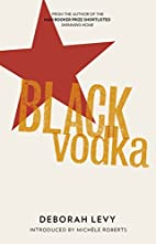 Black Vodka: Ten Stories by Deborah Levy