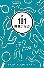101 Detectives by Ivan Vladislavić