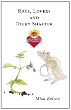 Rats, Lovers and Dicky Shafter by Mick…