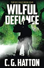 Wilful Defiance: Book 4: Thieves' Guild by…