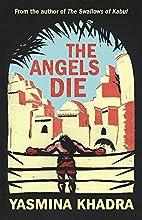 The Angels Die by Yasmina Khadra
