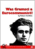 Griffiths, Robert: Was Gramsci a Eurocommmunist?