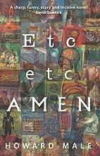Etc Etc Amen by Howard Male