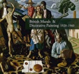 Powers, Alan: British Murals & Decorative Painting 1920-1960