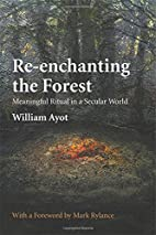 Re-Enchanting the Forest: Meaningful Ritual…