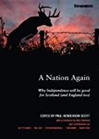 A Nation Again: Why Independence Will be…