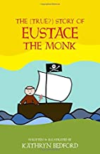 The (True?) Story of Eustace the Monk by…