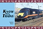 Know Your Trains by James Race