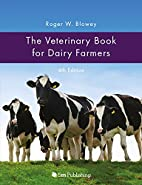 The Veterinary Book for Dairy Farmers by…