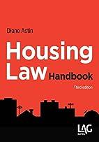 Housing Law Handbook by Diane Astin