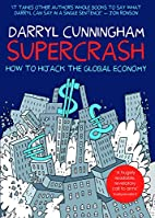 Supercrash: How to Hijack the Global Economy…