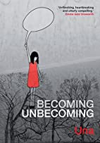 Becoming Unbecoming by Una