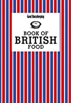 Good Housekeeping Book of British Food by…