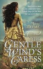 The Gentle Wind's Caress by Anne Brear
